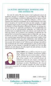 La scene artistique marseillaise des annees 90 - une sociologie des arts visuels contemporains - 4ème de couverture - Format classique
