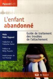 L'enfant abandonné ; guide de traitement des troubles de l'attachement - Intérieur - Format classique