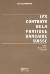 Les Contrats De La Pratique Bancaire Suisse - Couverture - Format classique