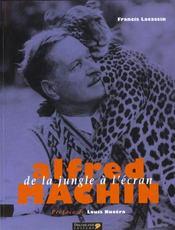 Alfred Machin ; De La Jungle A L'Ecran - Intérieur - Format classique
