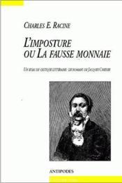 L'imposture ou la fausse monnaie ; un essai de critique littéraire ; les romans de Jacques Chessex - Couverture - Format classique