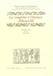 Tragedie (La) A L Epoque D Henri Iii. Deuxieme Serie. Vol. Iii (1582-1584) - Intérieur - Format classique