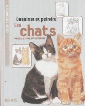 Dessiner et peindre les chats - Couverture - Format classique