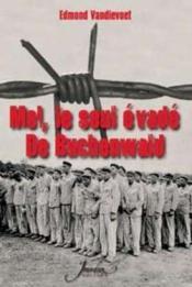Moi, le seul évadé de Buchenwald - Couverture - Format classique