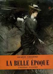 La Belle Epoque. Collection L'Histoire Illustree N° 2. - Couverture - Format classique