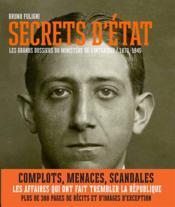 Secrets d'Etat ; les grands dossiers du ministère de l'intérieur ; 1870-1945 - Couverture - Format classique