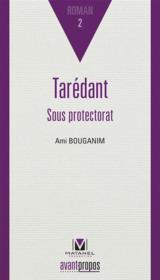 Taredant t.2 ; sous protectorat - Couverture - Format classique