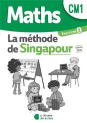 La méthode de Singapour ; cahier d'exercices 2 ; CM1 ; pratique autonome (édition 2021) - Couverture - Format classique