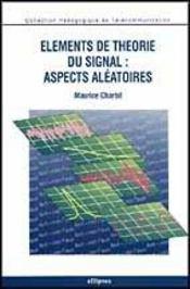 Elements De Theorie Du Signal Aspects Aleatoires - Intérieur - Format classique