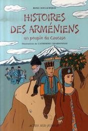 Histoires des arméniens ; un peuple du caucase - Intérieur - Format classique