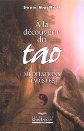 A La Decouverte Du Tao ; Meditations Taoistes - Intérieur - Format classique