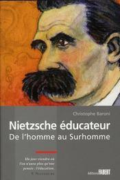 Nietzsche éducateur ; de l'homme au surhomme - Intérieur - Format classique
