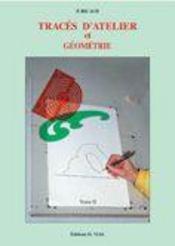 Traces d'atelier et géométrie t.2 - Intérieur - Format classique