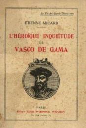 L'héroique inquiétude de Vasco de Gama - Couverture - Format classique