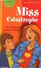 Miss catastrophe t.1 ; on n'embrasse pas les sorcieres - Couverture - Format classique