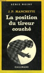 Collection : Serie Noire N° 1856 La Position Du Tireur Couche - Couverture - Format classique