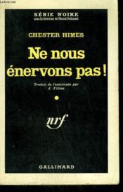 Ne Nous Enervons Pas ! ( Be Calm ). Collection : Serie Noire N° 640 - Couverture - Format classique