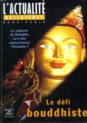 L'Actualite Religieuse, Hors-Serie N°10, Octobre 1997. Le Defi Bouddhiste / La Sagesse De Bouddha Va-T-Elle Concurrencer L'Evangile ? - Couverture - Format classique