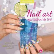Nail art aux couleurs de l'été ; avec son supplément pour les débutantes - Couverture - Format classique