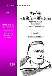 Apologie De La Religion Chretienne Au Point De Vue Des Moeurs Et De La Civilisation T.1 ; L'Homme Complet - Couverture - Format classique