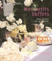Mes petits buffets pour toutes les occasions - Couverture - Format classique