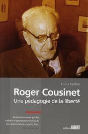 Roger Cousinet ; une pédagogie de la liberté - Intérieur - Format classique