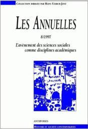 Les Annuelles N.8 ; L'Avènement Des Sciences Sociales Comme Disciplines Académiques - Couverture - Format classique