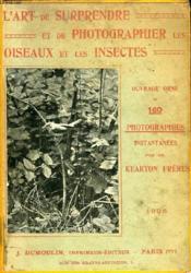 L'Art De Surprendre Et De Photographier Les Oiseaux Et Les Insectes - Couverture - Format classique