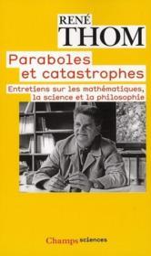 Paraboles et catastrophes ; entretiens sur les mathématiques, la science et la pholosophie - Couverture - Format classique