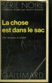 La Chose Est Dans Le Sac. Collection : Serie Noire N° 1462 - Couverture - Format classique