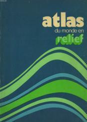Atlas Du Monde En Relief - Couverture - Format classique