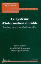 Le Systeme D'Information Durable : La Refonte Progressive Du Si Avec Soa (Collection Etudes Et Logic - Couverture - Format classique