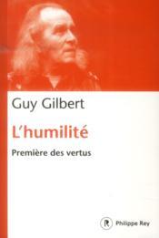 L'humilité ; première des vertus - Couverture - Format classique