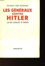 Les Generaux Contre Hitler - Le 20 Juillet A Paris - Couverture - Format classique