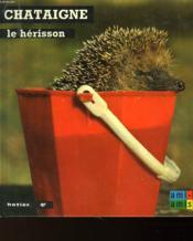 Chataigne Le Herisson - Couverture - Format classique