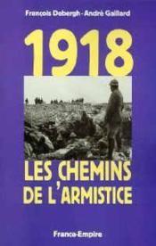 1918 Les Chemins De L'Armistice - Couverture - Format classique