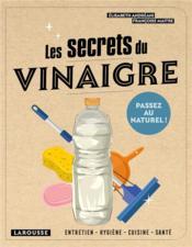 Les secrets du vinaigre ; passez au naturel ! - Couverture - Format classique