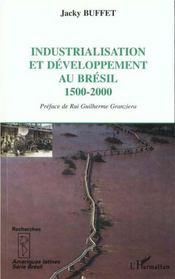 Industrialisation et developpement au bresil 1500-2000 - Intérieur - Format classique