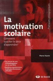 La motivation scolaire ; comment susciter le désir d'apprendre ? - Intérieur - Format classique