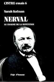 Nerval Le Charme De La Repetition - Couverture - Format classique