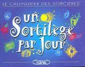 Un Sortilege Par Jour ; L'E Calendrier Des Sorcieres - Intérieur - Format classique