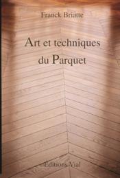 Art et techniques du parquet - Couverture - Format classique
