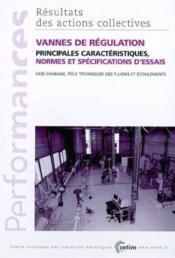 Vannes de regulation ; principales caracteristiques, normes et specification d'essais, resultats des act - Couverture - Format classique