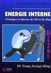 Tai chi chuan supérieur.. Énergie interne. principes et théorie du chi et du jing - Intérieur - Format classique