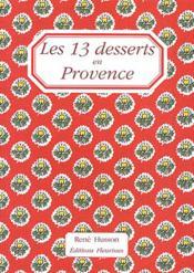 Les Treize Desserts En Provence - Couverture - Format classique