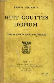 Huit Gouttes D'Opium, Contes Pour Dormir A La Veillee - Couverture - Format classique