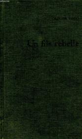 Un Fils Rebelle. - Couverture - Format classique