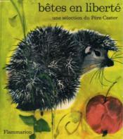 Betes En Liberte. Les Albums Du Pere Castor. - Couverture - Format classique