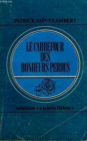 Le Carrefour Des Bonheurs Perdus. Collection : A La Belle Helene N° 6 - Couverture - Format classique