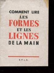 Comment Lire Les Formes Et Les Lignes De La Main - Couverture - Format classique